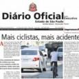 """O Diário Oficial do Estado de São Paulo desta quarta-feira, 11 de julho, traz a manchete """"mais ciclistas, mais acidentes"""". Dentro da reportagem, um especialista sugere: """"para não colocar a […]"""