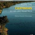 Organizado pelo professor da Universidade Federal do Vale do São Francisco (Univasf) José Alves de Siqueira, o mais completo estudo sobre a história natural e conservação da caatinga do rio […]