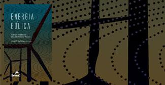 """Organizado por José Eli da Veiga, economista especialista em desenvolvimento sustentável, o livro """"Energia Eólica"""" reúne textos de experts no assunto que revelam as vantagens e os impasses do uso da energia produzida a partir dos ventos no Brasil"""