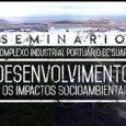 Confira o vídeo completo do que aconteceu no Seminário – Complexo Industrial Portuário de Suape: Desenvolvimento e os Impactos Ambientais –, realizado em novembro de 2017 na Fiocruz.